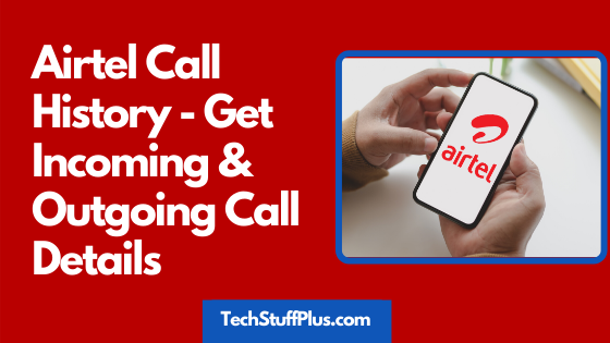 Airtel call history incoming and outgoing