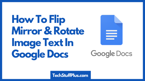 HOW TO FLIP AND ROTATE IMAGES IN GOOGLE DOCS