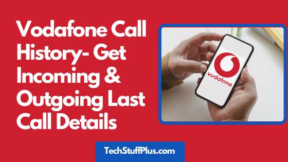 Voodafone Call History
