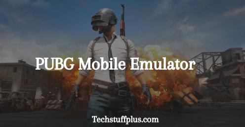 best PUBG mobile emulators 2020