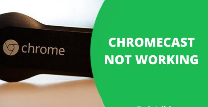 Chromecast Not Working