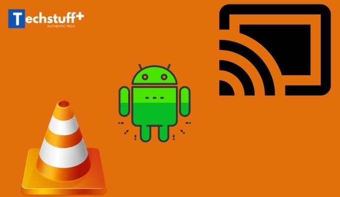 STREAM VLC TO CHROMECAST USING ANDROID DEVICE?